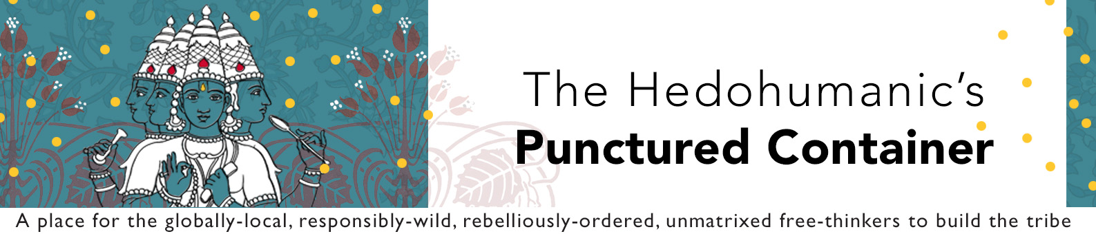The Hedohumanic's Punctured Container